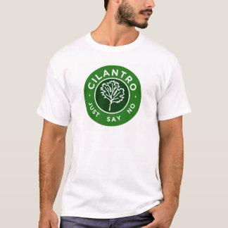 Cilantro - Just Say No T-Shirt