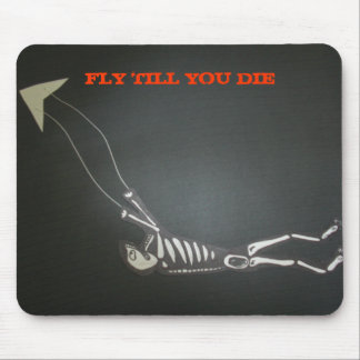 CIMG0367, FLY TILL YOU DIE MOUSE MATS