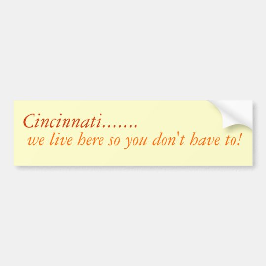 Cincinnati...We Live Here Bumper Sticker