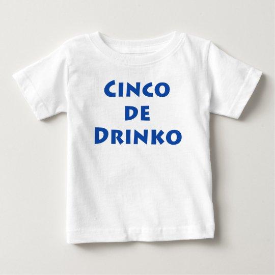cinco de drinko baby T-Shirt