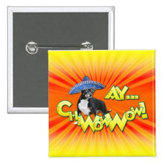 Cinco de Mayo - Ay ChWowWow! - Chihuahua 2 Inch Square Button
