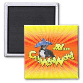 Cinco de Mayo - Ay ChWowWow! - Chihuahua 2 Inch Square Magnet
