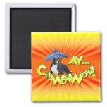 Cinco de Mayo - Ay ChWowWow! - Chihuahua Fridge Magnets