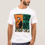 Cinco de Mayo BIRTHDAY CHICA T-Shirt