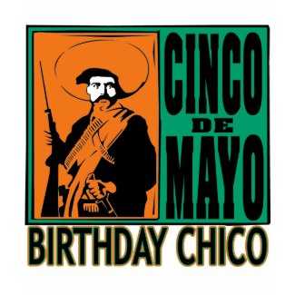 Cinco de Mayo BIRTHDAY CHICO shirt