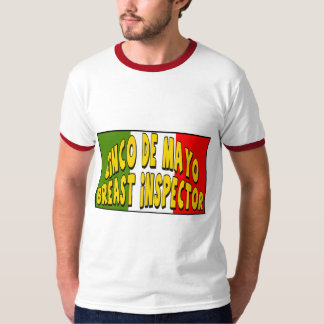 Cinco de Mayo Breast Inspector T-shirts and Gifts