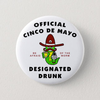Cinco de Mayo Designated Drunk Button