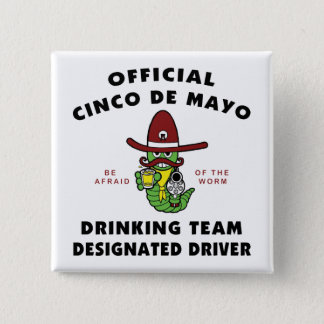 Cinco de Mayo Drinking Team Designated Driver Pinback Button