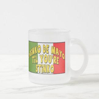 Cinco de Mayo Stinko T-shirts and Gifts Frosted Glass Coffee Mug