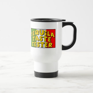 Cinco de Mayo Tequila Taste Tester Tees/Gifts Travel Mug