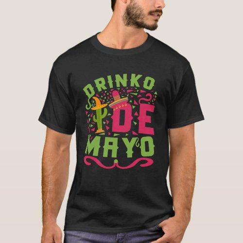 Cinco Drinko de Mayo Costume Gift I Fiesta T_Shirt