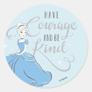 Cinderella   Have Courage Classic Round Sticker