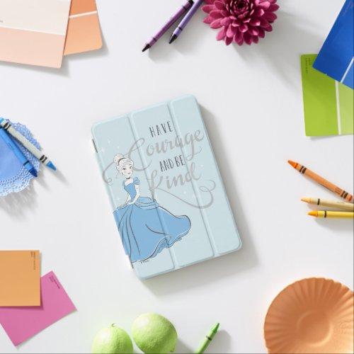 Cinderella | Have Courage iPad Mini Cover