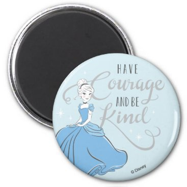 Disney Themed Cinderella | Have Courage Magnet