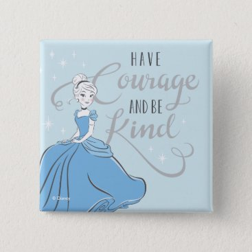 Disney Themed Cinderella | Have Courage Pinback Button