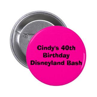 Cindy's 40th Birthday Disneyland Bash Pinback Button