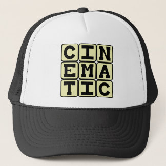 Cinematic, Like A Movie Trucker Hat