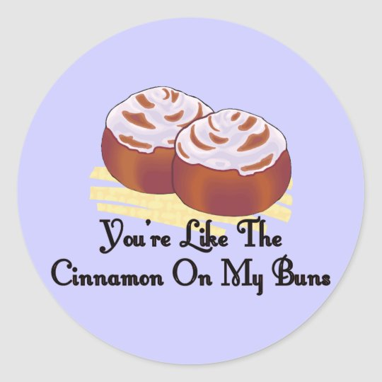 Cinnamon On My Buns Classic Round Sticker