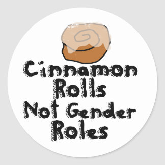 Cinnamon Rolls not gender roles Classic Round Sticker