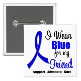 Cinta del cáncer de colon para mi amigo pin cuadrada 5 cm