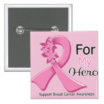 Cinta rosada para mi héroe - cáncer de pecho pins