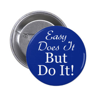 Circle-Easy-Does-It-But-Do- Pinback Buttons