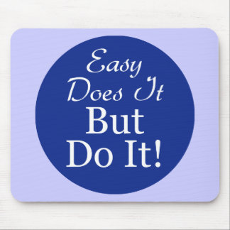 Circle-Easy-Does-It-But-Do- Mouse Pad