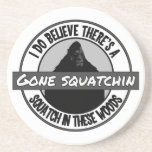 Circle - Gone Squatchin' - Squatch in these Woods Coasters