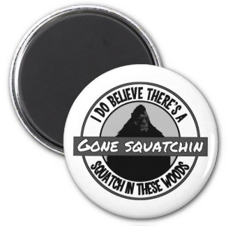 Circle - Gone Squatchin - Squatch in these Woods Refrigerator Magnets