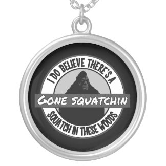 Circle - Gone Squatchin' - Squatch in these Woods Round Pendant Necklace