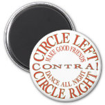 Circle Left, Circle Right 2 Inch Round Magnet