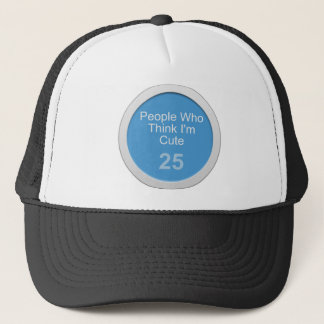 Circle: People Who Think I'm Cute Trucker Hat