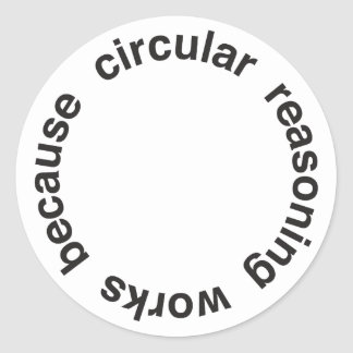 Circular Reasoning Classic Round Sticker