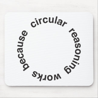 Circular Reasoning Mouse Pad
