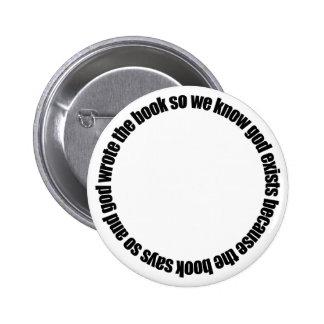 Circular Reasoning Pinback Buttons