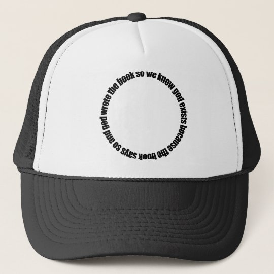 Circular Reasoning Trucker Hat