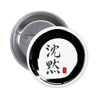 Círculo de Sumi con caligrafía del silencio Pin Redondo 5 Cm