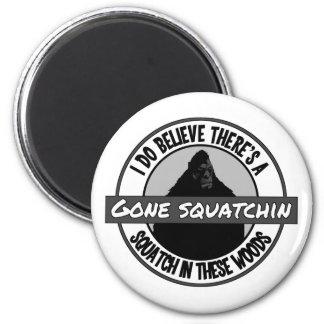 Círculo - Squatchin ido - Squatch en estas maderas Imán Redondo 5 Cm