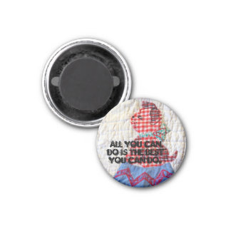 Circus dog: All you can do is the best you can do 1 Inch Round Magnet