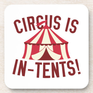 Circus Is In-Tents! Drink Coaster