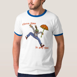 Circus time, is any time! T-Shirt