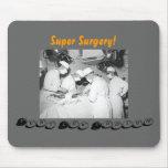 """""""Cirugía estupenda!"""" mousepad Tapetes De Raton"""