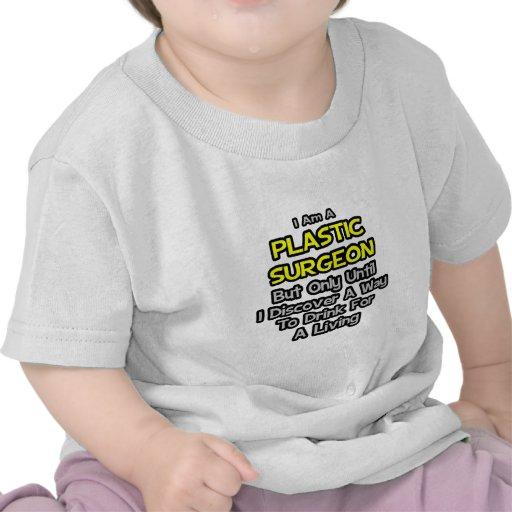 Cirujano plástico. Bebida para una vida Camiseta