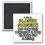 Cirujano plástico. Bebida para una vida Imanes De Nevera