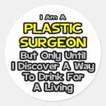 Cirujano plástico. Bebida para una vida Etiquetas Redondas