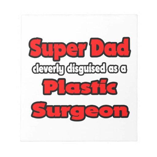 Cirujano plástico estupendo del papá… blocs de papel