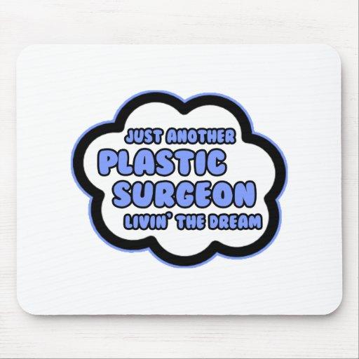 Cirujano plástico. Livin el sueño Alfombrillas De Ratón