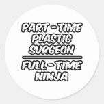 Cirujano plástico por horas… a tiempo completo pegatinas redondas