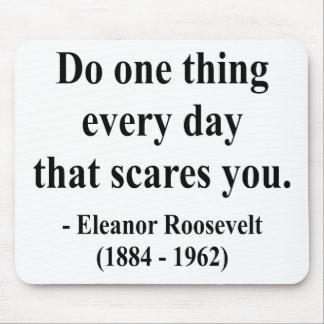 Cita 2a de Eleanor Roosevelt Alfombrilla De Ratones