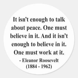 Cita 4a de Eleanor Roosevelt Pegatina Redonda